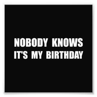 Nobody Knows Birthday Photo Print