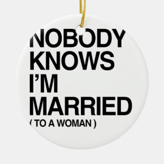NOBODY KNOWS I M MARRIED TO A WOMAN - png Christmas Tree Ornaments