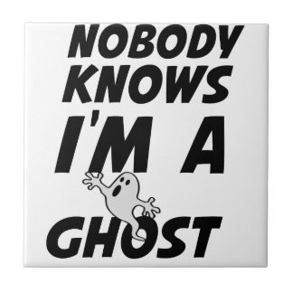 Nobody Knows I'm A Ghost design Tile