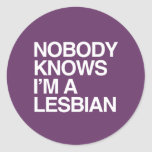 NOBODY KNOWS I'M A LESBIAN - WHITE -.png Classic Round Sticker