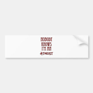 Nobody Knows I'm an Atheist Bumper Stickers