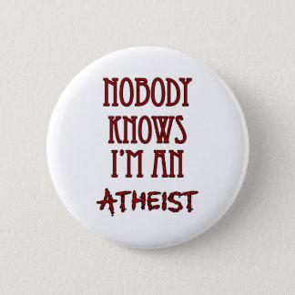 Nobody Knows I'm an Atheist Button