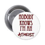 Nobody Knows I'm an Atheist Pin
