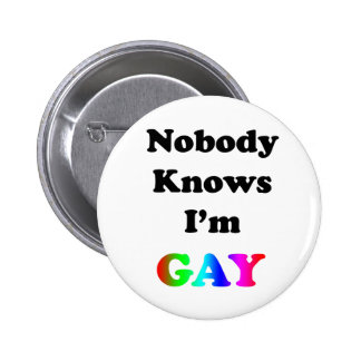 Nobody Knows I'm Gay 2 Inch Round Button
