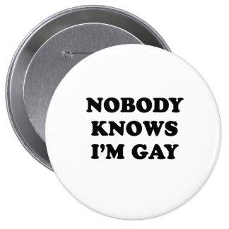 Nobody knows Im gay Pins