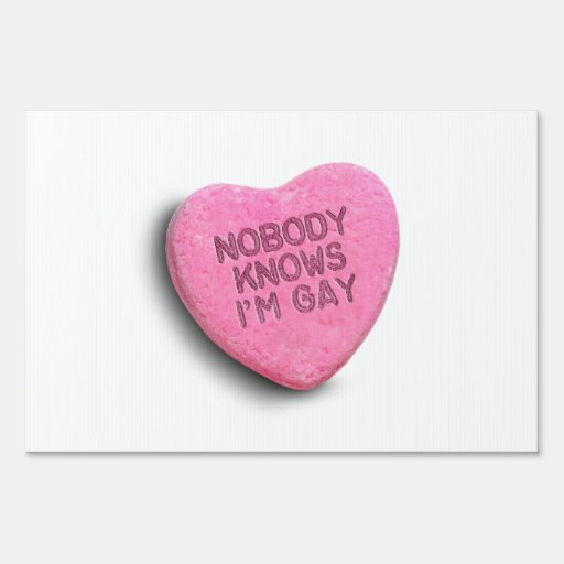 NOBODY KNOWS I'M GAY CANDY YARD SIGN