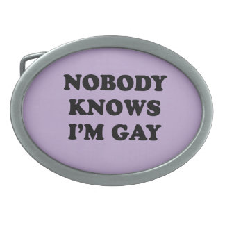 NOBODY KNOWS IM GAY OVAL BELT BUCKLES