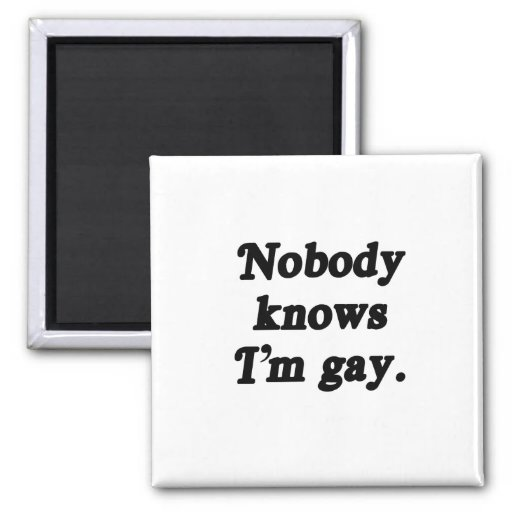 Nobody knows I'm Gay - .png 2 Inch Square Magnet