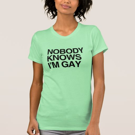 NOBODY KNOWS I'M GAY -.png T Shirt