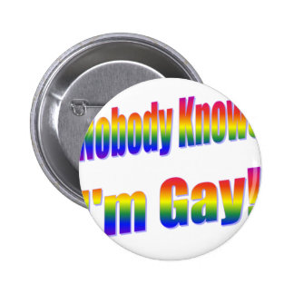Nobody Knows I'm Gay Rainbow Button