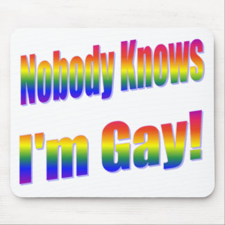 Nobody Knows I'm Gay Rainbow Mouse Pad
