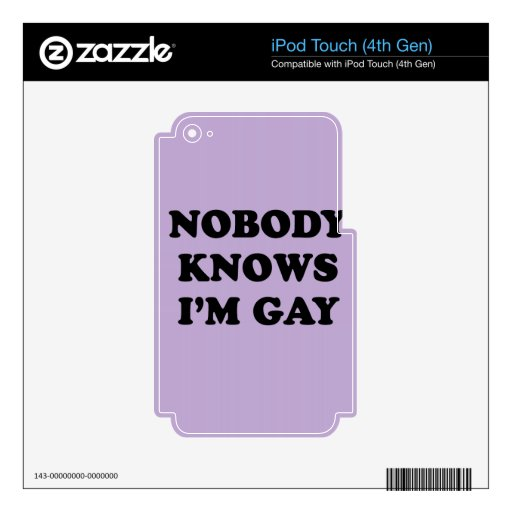 NOBODY KNOWS IM GAY DECAL FOR iPod TOUCH 4G