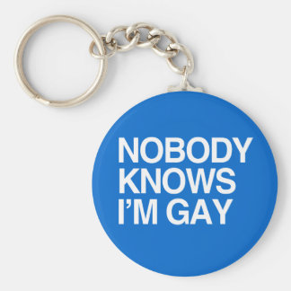 NOBODY KNOWS I'M GAY - WHITE -.png Keychain
