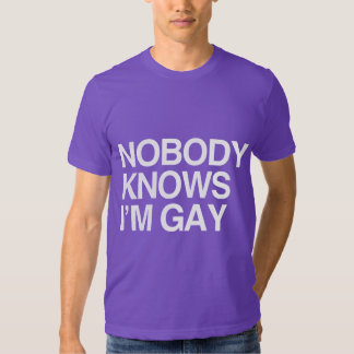 NOBODY KNOWS I'M GAY - WHITE -.png T Shirt
