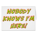 Nobody Knows I'm Here! Cards