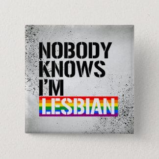 Nobody Knows I'm Lesbian - - LGBTQ Rights -  Button