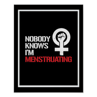 Nobody Knows I'm Menstruating --  white - Poster