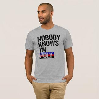 Nobody Knows I'm Poly - - LGBTQ Rights -  T-Shirt