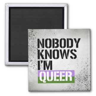 Nobody Knows I'm Queer - - LGBTQ Rights -  Magnet