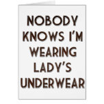Nobody Knows I'm Wearing Lady's Underwear Cards