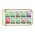 nobody knows in chemical elements gold finish money clip