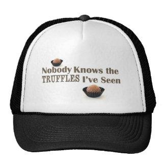 Nobody Knows the Truffles I've Seen Trucker Hat