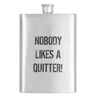 Nobody Likes A Quitter Flask