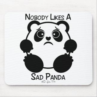 Nobody Likes A Sad Panda Mouse Pad