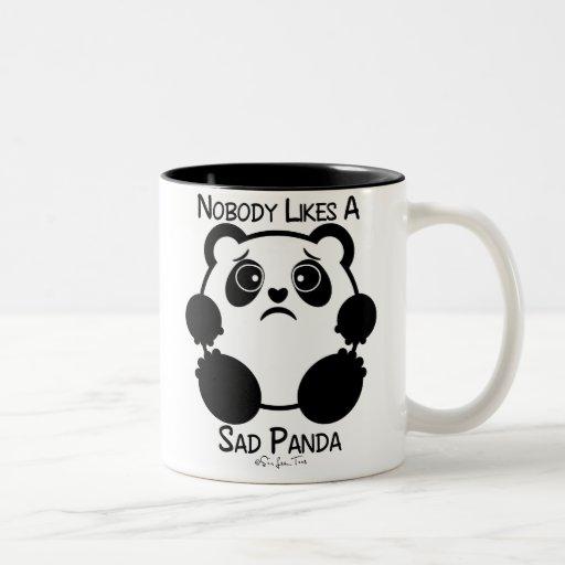 Nobody Likes A Sad Panda Mugs