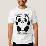 Nobody Likes A Sad Panda T-shirt