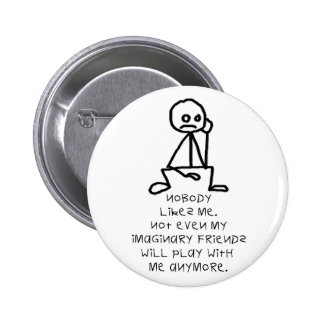 Nobody likes me 2 inch round button