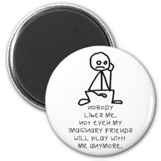 Nobody likes me 2 inch round magnet