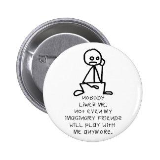 Nobody likes me pin