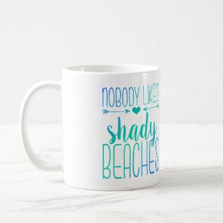 Nobody Likes Shady Beaches | Ombre Turquoise Mug