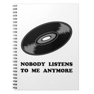 Nobody Listens Vinyl Spiral Notebook