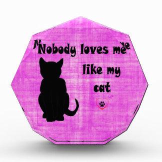 Nobody Loves Me Like My Cat Acrylic Award
