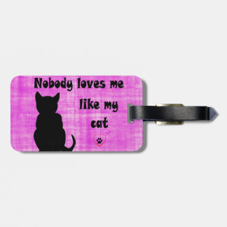 Nobody Loves Me Like My Cat Luggage Tag