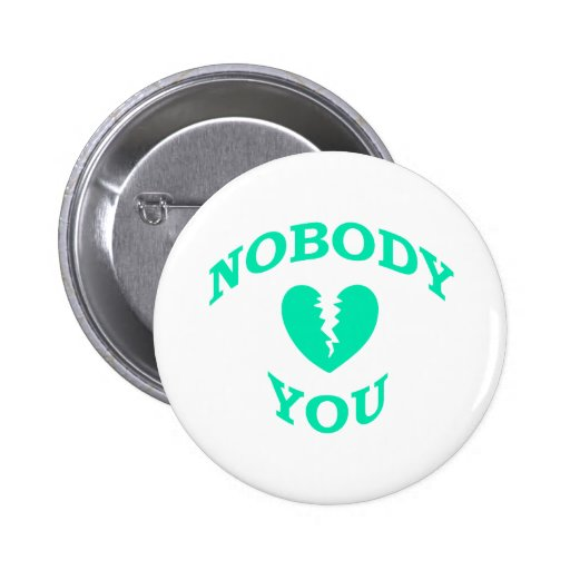 Nobody Loves You 2 Inch Round Button