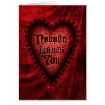 Nobody Loves You Gothic Valentine Cards