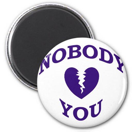 Nobody Loves You Magnet