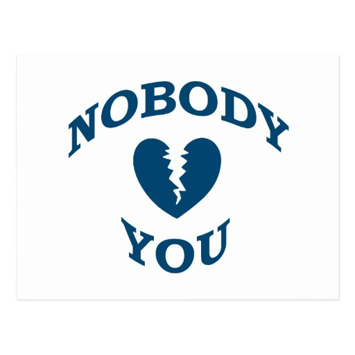 Nobody Loves You Post Card