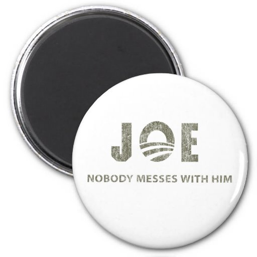 Nobody Messes With Him - Barack Obama Quote Magnet