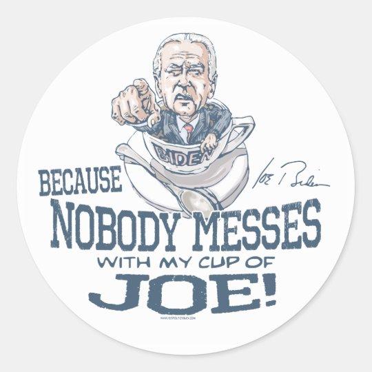 Nobody messes with Joe Biden Gear Classic Round Sticker