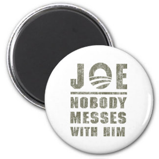 Nobody Messes With JOE BIDEN Magnets