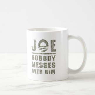 Nobody Messes With JOE BIDEN Coffee Mugs