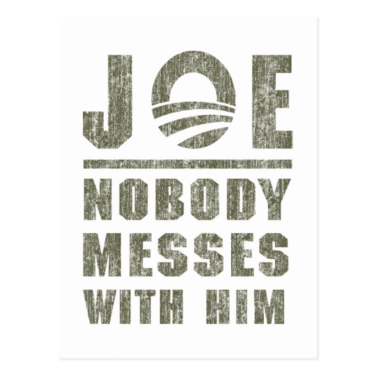 Nobody Messes With JOE BIDEN Postcard