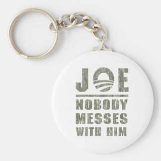 Nobody messes with JOE Key Chains