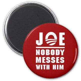 Nobody Messes With Joe Fridge Magnet