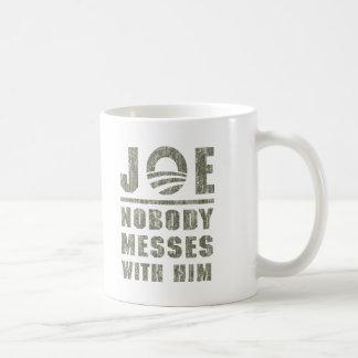 Nobody messes with JOE Mug