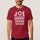 Nobody Messes With Joe T-shirt